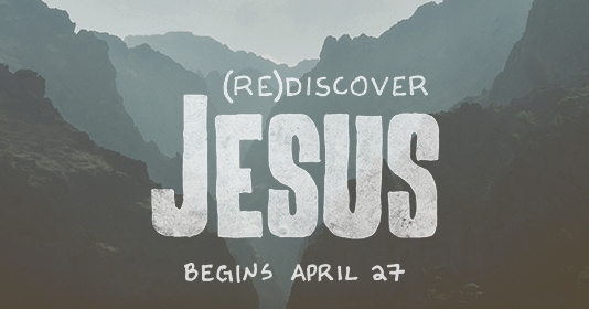Sermon Series: (Re)Discover Jesus